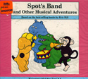 Spot's Band and other musical adventures