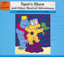 Spot's show and other musical adventures